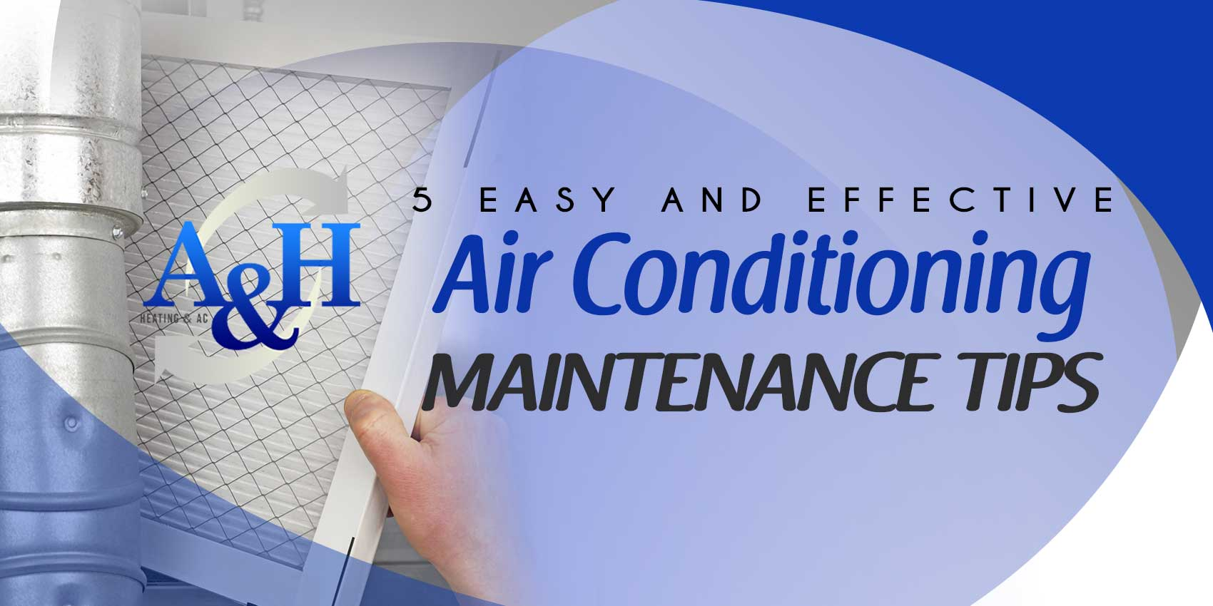5 Easy and Effective Air Conditioning Maintenance Tips