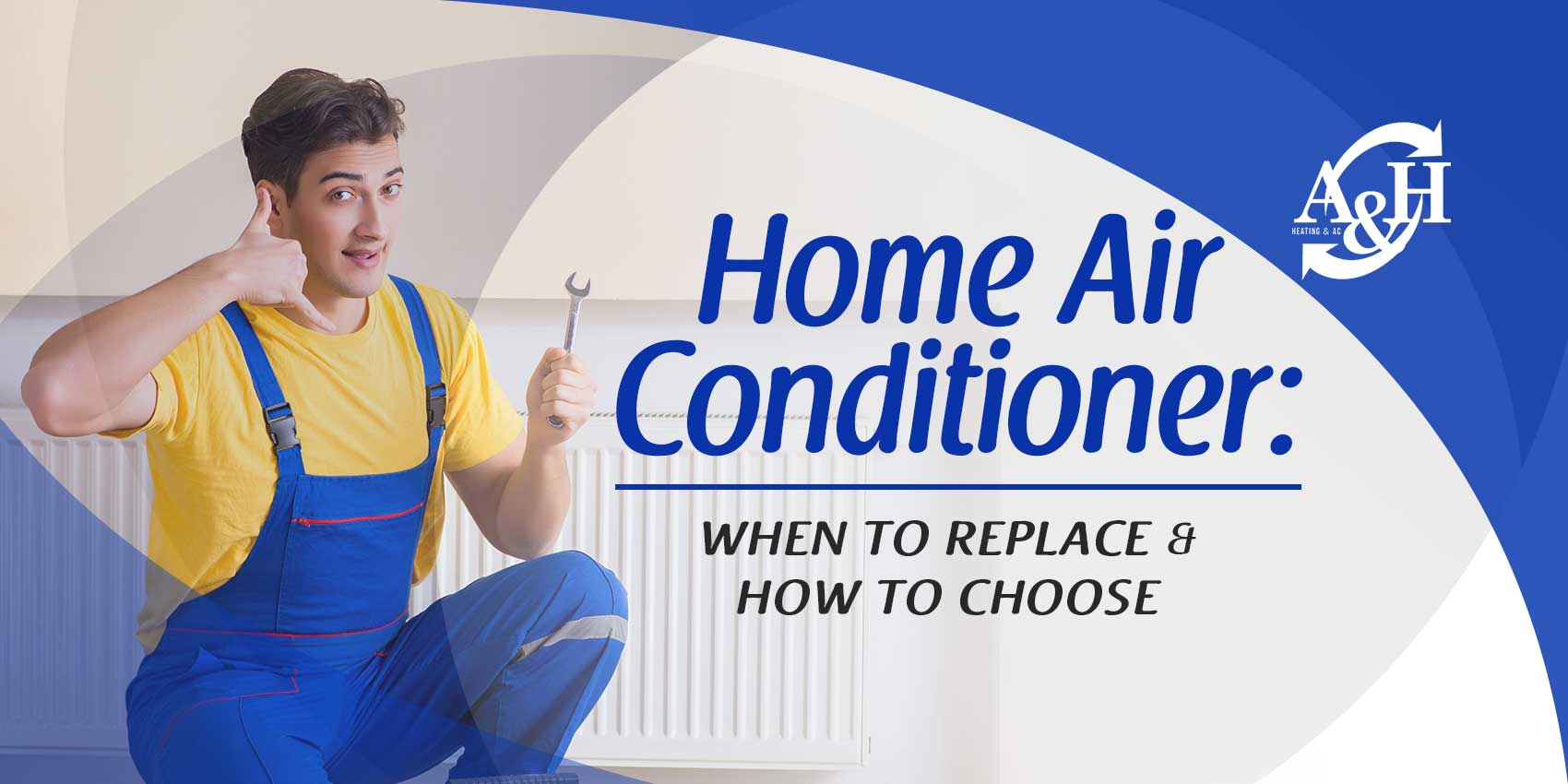 Home Air Conditioner: When to Replace & How to Choose
